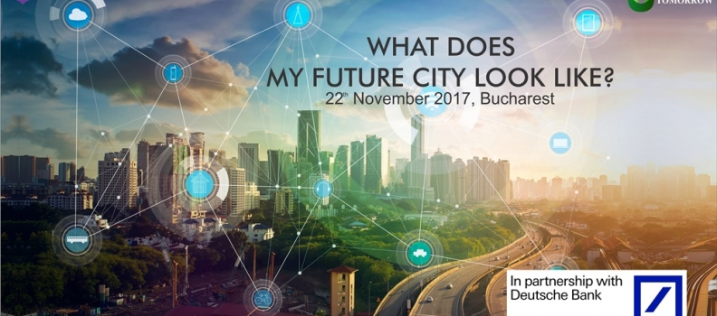 Inovația, tehnologia și arhitectura își dau întâlnire la conferința'What does my future city look like?'